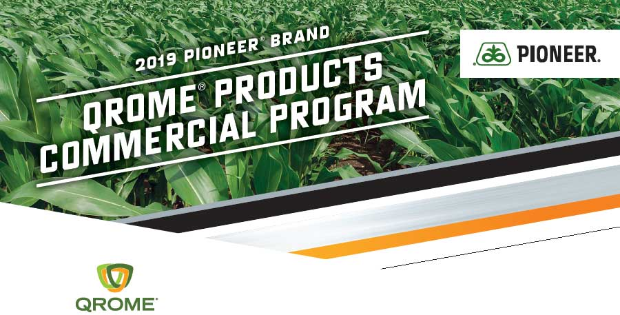 2019 Pioneer® brand Qrome® Products Commercial Program.